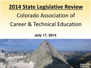 2014  State Legislative  Review   Colorado Association of  Career &  Technical Education