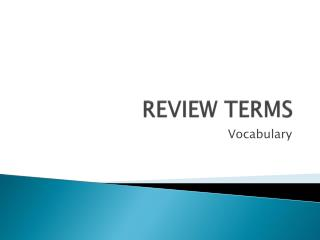 REVIEW TERMS