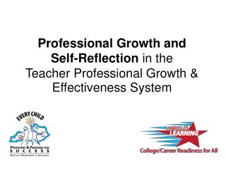 Professional  Growth and  Self-Reflection  in the  Teacher  Professional Growth &