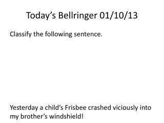 Today's  Bellringer  01/10/13