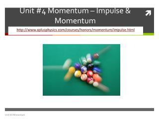 Unit #4 Momentum –  Impulse & Momentum
