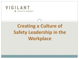 Creating a Culture of  Safety Leadership in the Workplace