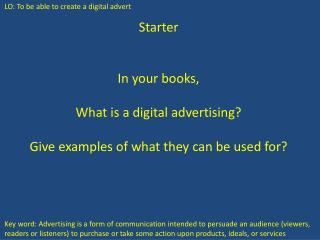 Starter In your books, What is  a digital advertising? Give examples of what they can be used for?