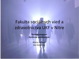 Fakulta soci�lnych vied a zdravotn�ctva UKF v Nitre