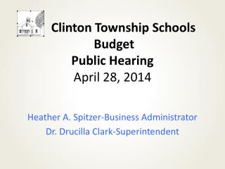 Clinton Township Schools  Budget  Public Hearing April 28, 2014