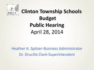 Clinton Township Schools  Budget  Public Hearing April 28, 2014