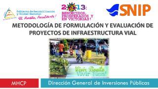METODOLOG�A DE FORMULACI�N Y EVALUACI�N DE PROYECTOS DE  INFRAESTRUCTURA VIAL