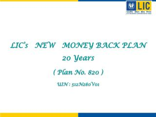 LIC's   NEW   MONEY BACK PLAN 20 Years ( Plan No. 820 ) UIN :  512N280V01