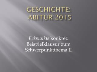 Geschichte:  Abitur 2015