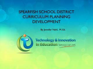Spearfish School District curriculum Planning  Development