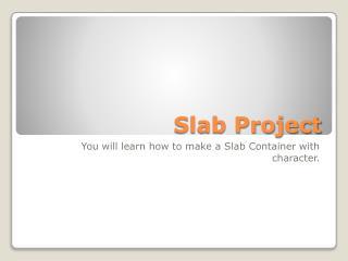 Slab Project