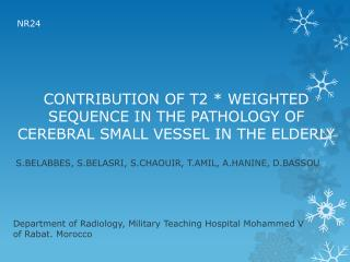 CONTRIBUTION OF T2 * WEIGHTED SEQUENCE IN THE PATHOLOGY OF CEREBRAL SMALL VESSEL IN THE ELDERLY