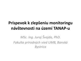Príspevok k zlepšeniu monitoringu n ávštevnosti  na území TANAP-u