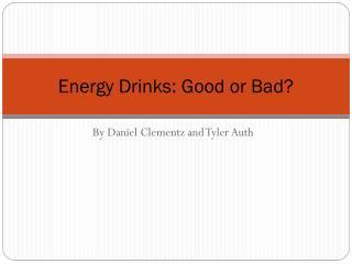 Energy Drinks: Good or Bad?