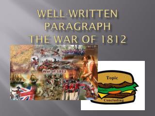 Well-Written  Paragraph The War of 1812