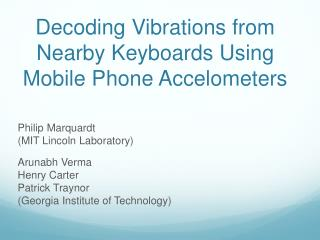 Decoding  Vibrations from  Nearby Keyboards Using Mobile Phone  Accelometers