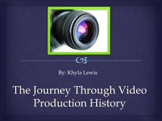 The Journey Through Video Production History