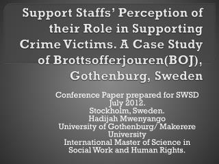 Conference Paper prepared for SWSD July 2012.  Stockholm, Sweden. Hadijah Mwenyango