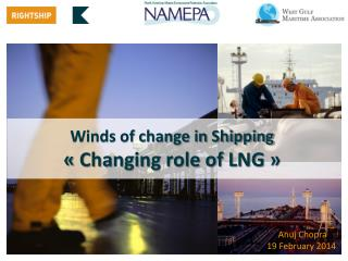Winds of change in Shipping ��Changing role of LNG��