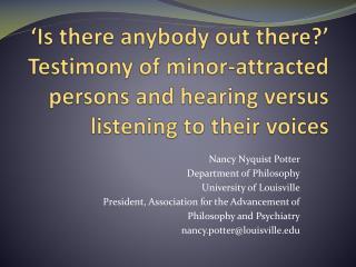 Nancy  Nyquist  Potter Department of Philosophy University of Louisville
