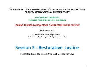 OECS JUVENILE JUSTICE REFORM PROJECT/ JUDICIAL EDUCATION INSTITUTE (JEI)