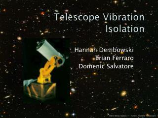 Telescope Vibration Isolation