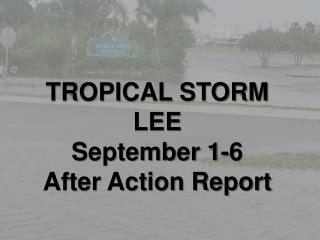 TROPICAL STORM LEE September 1-6 After Action Report