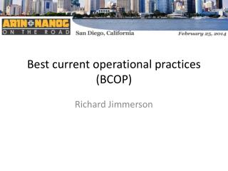 Best current operational practices (BCOP)