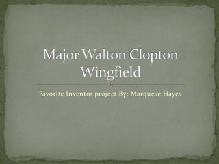 Major Walton  C lopton Wingfield