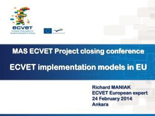 MAS ECVET Project closing conference ECVET implementation models in EU