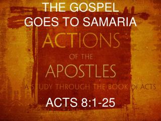 THE GOSPEL  GOES TO SAMARIA