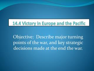 14.4 Victory in Europe and the Pacific