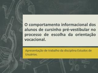Apresenta��o de trabalho da disciplina Estudos de Usu�rios.