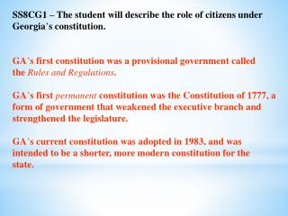 SS8CG1 – The student will describe the role of citizens under Georgia ' s constitution.