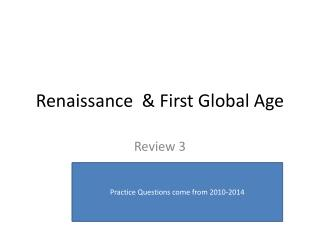 Renaissance  & First Global Age