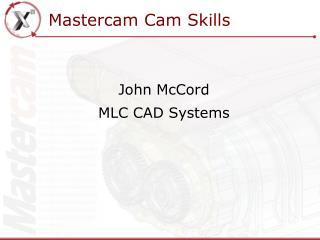 John McCord MLC CAD Systems
