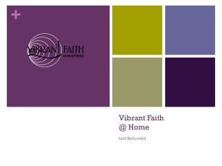 Vibrant Faith  @ Home