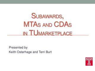 S ubawards ,  MTA s and  CDA s in  TU Marketplace