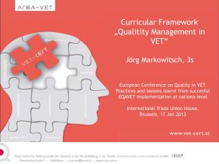 "Curricular Framework "" Qualitity  Management in VET"" Jörg  Markowitsch, 3s"