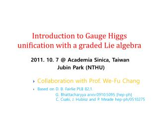 Introduction to Gauge Higgs unification with a graded Lie algebra