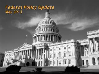 Federal Policy Update May 2013