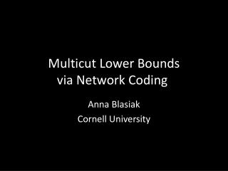 Multicut  Lower Bounds via Network Coding