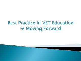 Best Practice in VET Education    Moving Forward