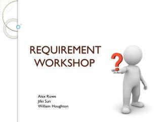 REQUIREMENT  WORKSHOP