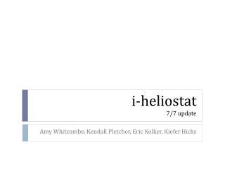 i -heliostat 7/7 update