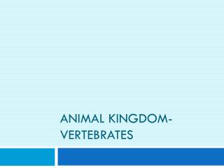Animal Kingdom-Vertebrates