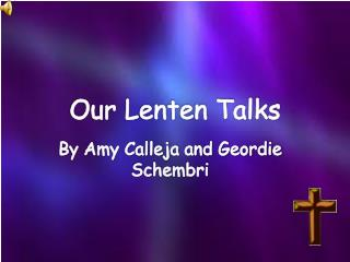 Our Lenten Talks