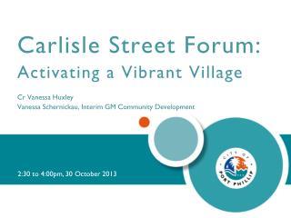 Carlisle Street Forum: Activating a Vibrant Village Cr  Vanessa  Huxley