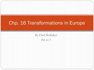 Chp . 16 Transformations in Europe