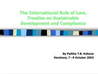 The International Rule of Law, Treaties on Sustainable Development and Compliance